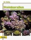 Ihr Hobby - Steinkorallen von J. Frische & B. Mohr